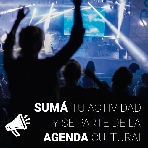 Sumá tu actividad a la agenda cultural