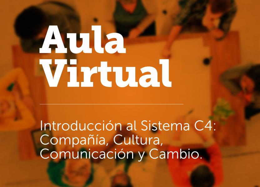 Introducción al Sistema C4: Compañía, Cultura, Comunicación y Cambio