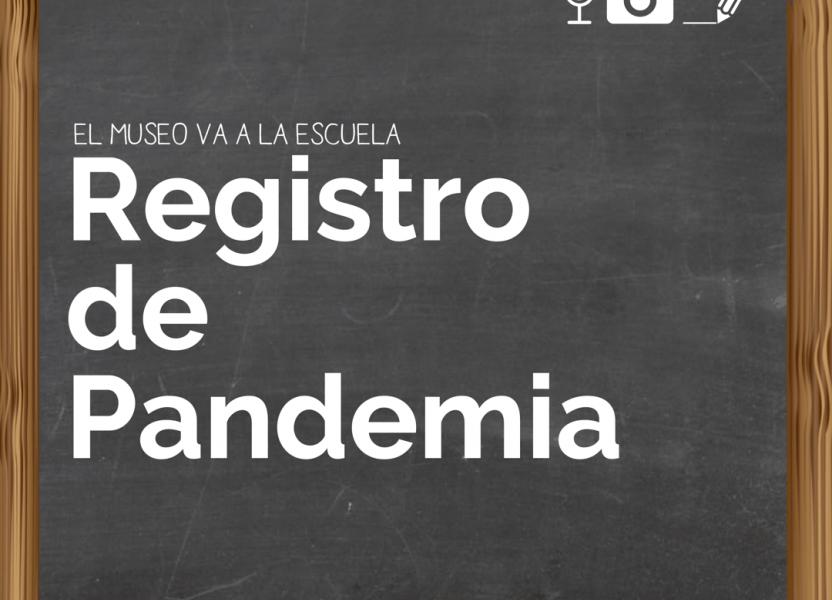 Pizarrón negro escolar, en el se lee El Museo va a la Escuela. Registro de Pandemia. En un vértice tres íconos sobre el formato de los archivos que forman el registro, sonido, foto/audiovisual y escrito.