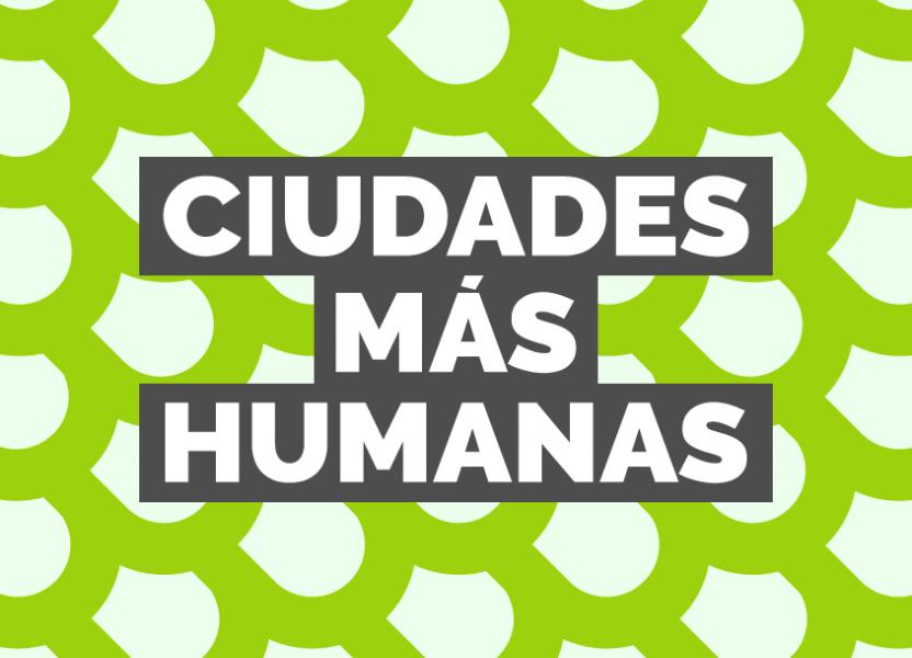 ciudades mas humanas