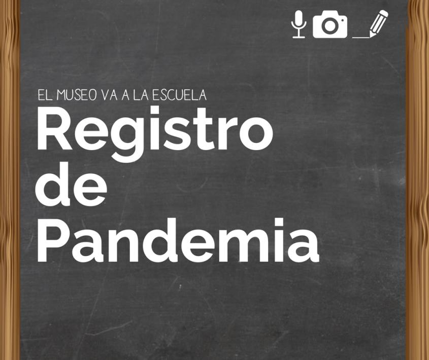 Registro de Pandemia. El Museo va a la Escuela