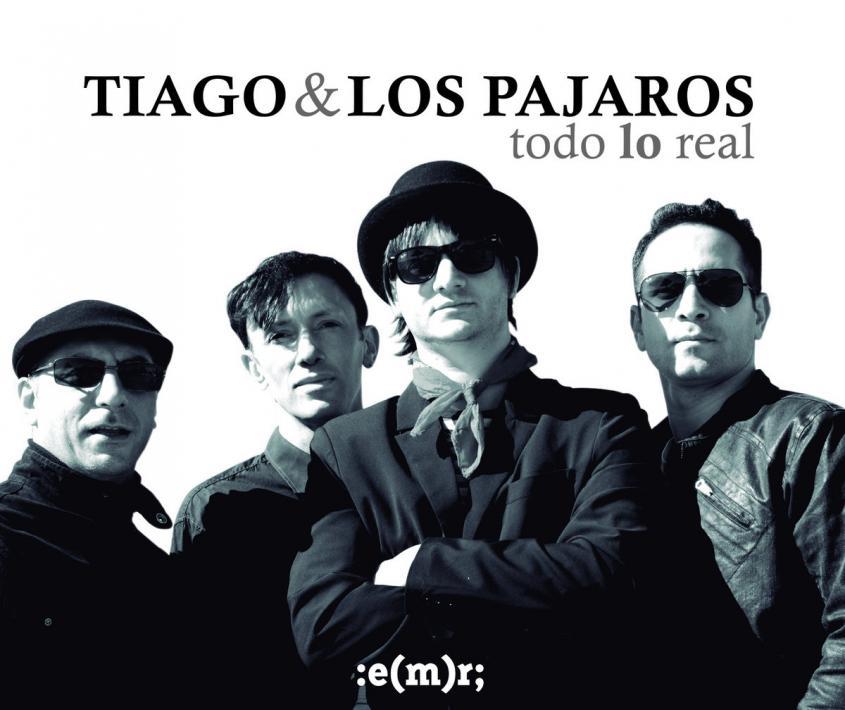 """Tiago y Los Pájaros – """"Todo Lo Real"""" (EMR, 2017)"""