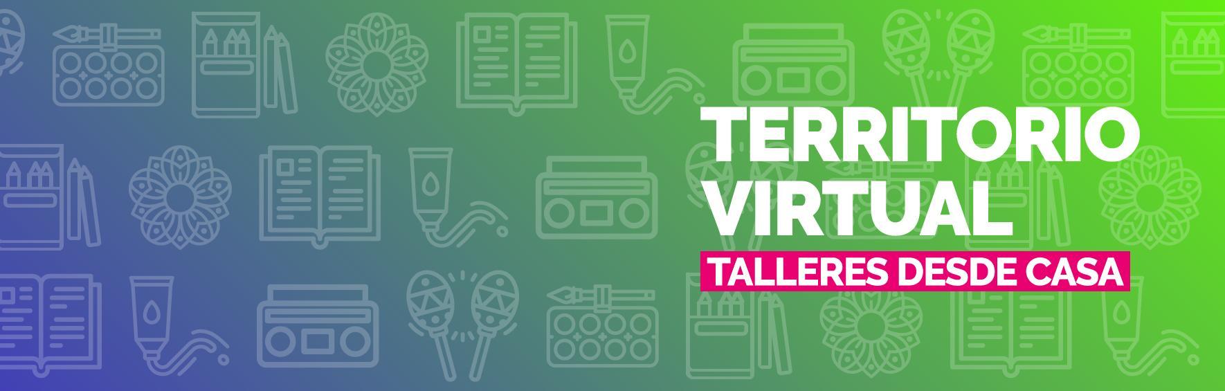 Territorio Virtual. Talleres desde casa